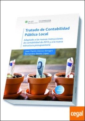 Tratado de contabilidad pública local (2.ª edición) . Adaptado a las nuevas instrucciones de contabilidad de 2013 y a l nueva estructu