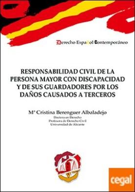 Responsabilidad civil de la persona mayor con discapacidad y de sus guardadores por los daños causados a terceros