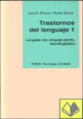 TRASTORNOS DEL LENGUAJE I . Lenguaje oral, lenguaje escrito, neurolingüística