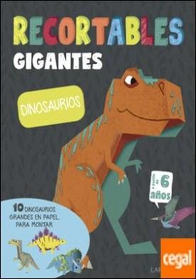 RECORTABLES GIGANTES. Dinosaurios