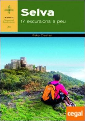 Selva . 17 excursions a peu por Crestas, Pako PDF