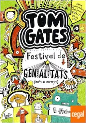 Tom Gates: Festival de genialitats (més o menys) por Pichon, Liz PDF