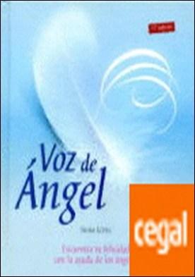 Voz de angel . Encuentra la Felicidad con ayuda de los ángeles