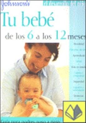 Tu bebé desde los 6 a los 12 meses