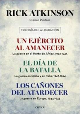 Trilogía de la Liberación (pack) por Rick Atkinson PDF