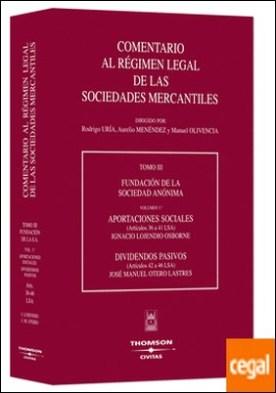 TOMO III- Volumen 3º. Aportaciones sociales. Dividendos pasivos - (Artículos 36 a 41 LSA) (Artículos 42 a 46 LSA)