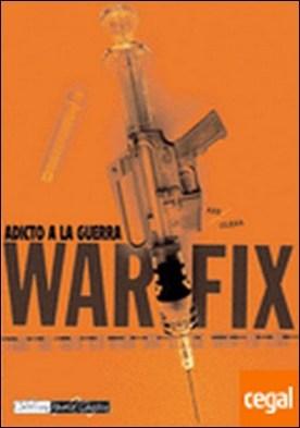 War fix 1 . Adicto a la guerra