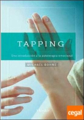 Tapping . Una introducción a la autoterapia emocional