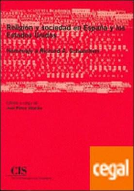 Religión y sociedad en España y los Estados Unidos . Homenaje a Richard A. Schoenherr