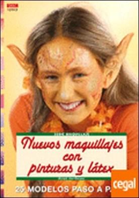 Serie Maquillaje nº 13. NUEVOS MAQUILLAJES CON PINTURAS Y LÁTEX . 25 MODELOS PASO A PASO por Hertfelder, Birgit PDF
