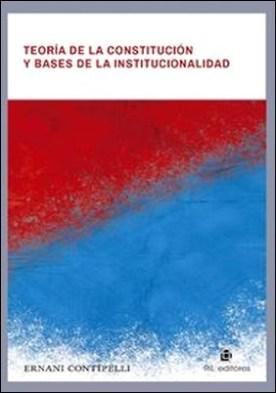 Teoría de la Constitución y bases de la institucionalidad