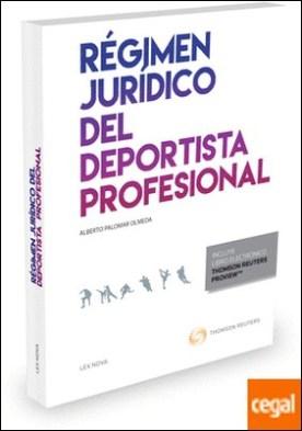 Régimen jurídico del deportista profesional (Papel + e-book) por Alamán Calabuig, Marta PDF