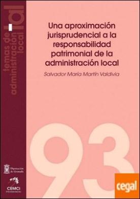 Una aproximación jurisprudencial a la responsabilidad patrimonial de la administración local