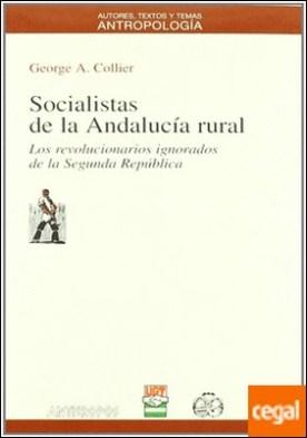 Socialistas de la Andalucía rural . los revolucionarios ignorados de la Segunda República