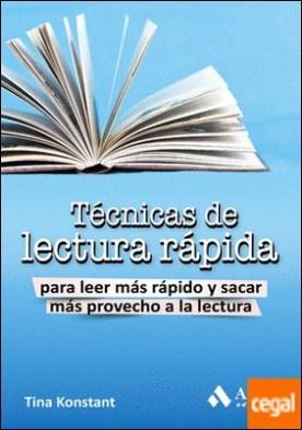 Técnicas de lectura rápida . Para leer más rápido y sacar más provecho a la lectura