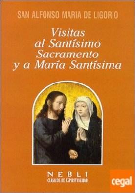 *Visitas al Santísimo Sacramento y a María Santísima
