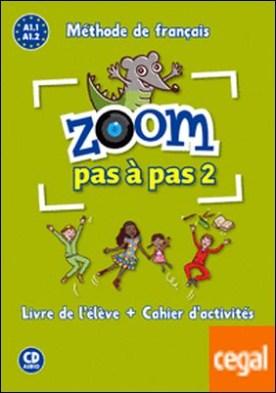 Zoom pas à pas 2 . Livre de l'élève + Cahier d'activités