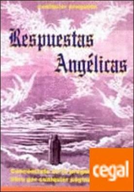 Respuestas angélicas . La forma más fácil y amena para obtener respuesta a cualquier pregunta por Lozano Brañuela, Purificación