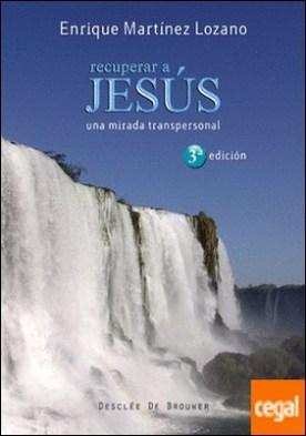 Recuperar a Jesús . Una mirada transpersonal