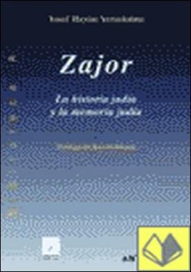 Zajor . la historia judía y la memoria judía