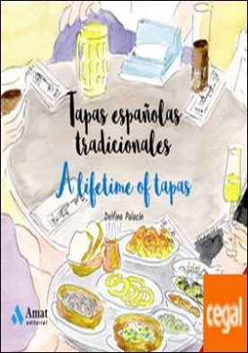 Tapas españolas tradicionales - A lifetime of tapas por Boneta Palacin, Anna Maria