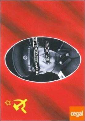 Yo le pinté el bigote a Stalin . Un garabato infantil, ocho años encerrada y el tiempo de después