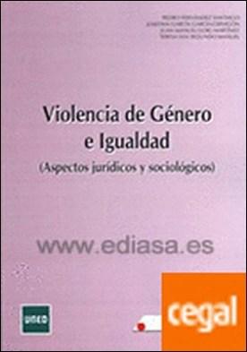Violencia de g�nero e igualdad : aspectos jur¡dicos y soci¢logicos