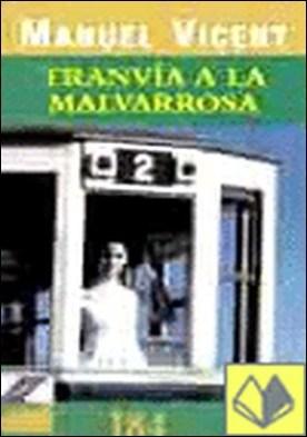 TRANVIA A LA MALVARROSA PDL (MANUEL VICENT) por Vicent Recatala, Manuel PDF