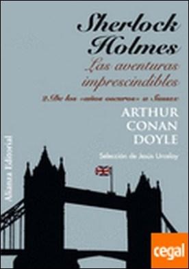 Sherlock Holmes: Las aventuras imprescindibles . 2. De los