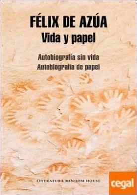 Vida y papel . Autobiografía sin vida | Autobiografía de papel