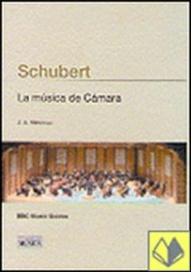 SCHUBERT. LA MÚSICA DE CÁMARA