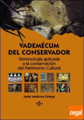 Vademécum del conservador . Terminología aplicada a la conservación del Patrimonio Cultural