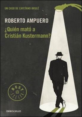¿Quién mató a Cristián Kustermann? por Roberto Ampuero
