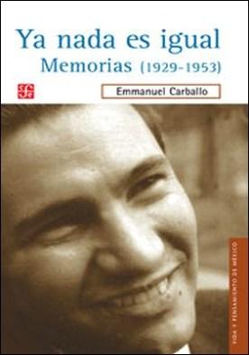 Ya nada es igual. Memorias (1929-1953)