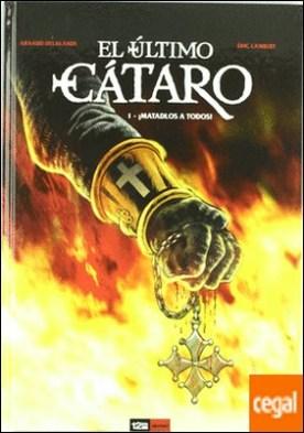 ULTIMO CATARO 01 MATADLOS A TODOS