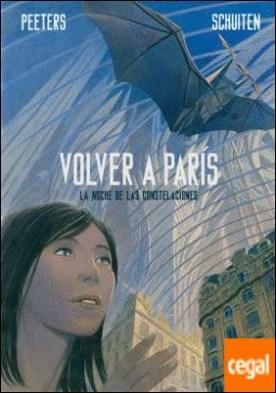 VOLVER A PARIS 2 . LA NOCHE DE LAS CONSTELACIONES