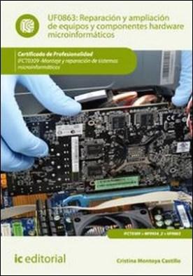 Reparación y ampliación de equipos y componentes hardware microinformáticos