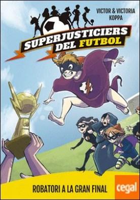 Superjusticiers del Futbol 6. Robatori a la gran final