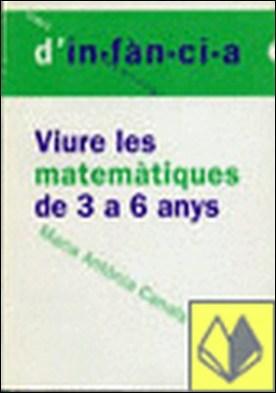 Viure les matemàtiques de 3 a 6 anys por Canals, Maria Antònia PDF