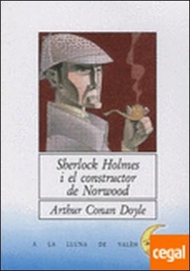 Sherlock Holmes i el constructor de Norwood