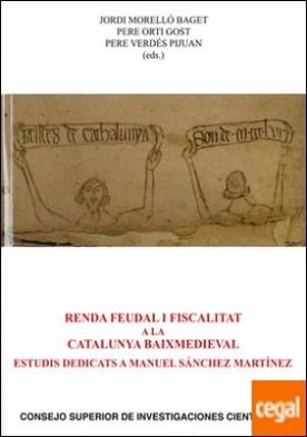 Renda feudal i fiscalitat a la Catalunya baixmedieval: estudis dedicats a Manuel Sánchez Martínez