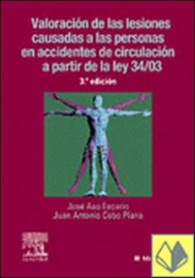 Valoración de las lesiones causadas a las personas en accidentes de circulación . análisis médico-forense del anexo a la Ley 30/95