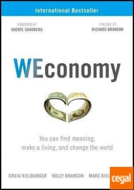 WECONOMY. YOU CAN FIND MEANING, MAKE A LIVING,