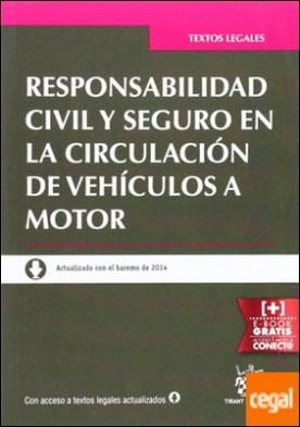 Responsabilidad civil y seguro en la circulación de vehículos a motor . Actualizado con el baremo de 2014 por Flors Matíes, José PDF