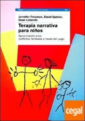 Terapia narrativa para niños . Aproximación a los conflictos familiares a través del juego