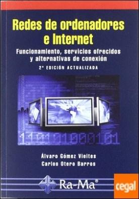Redes de ordenadores e Internet: Funcionamiento, servicios ofrecidos y alternativas de conexión por Gómez, A. Y Otros PDF