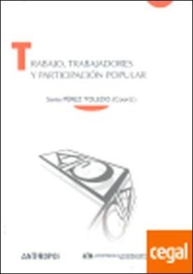 TRABAJO, TRABAJADORES Y PARTICIPACION POPULAR