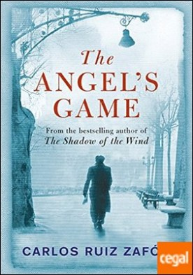 The Angel's Game: The Cemetery of Forgotten Books 2
