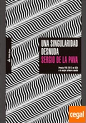 Una singularidad desnuda . Premio PEN en USA a la mejor primera novela