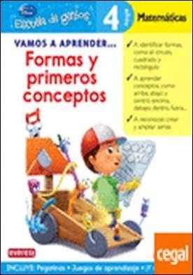Vamos a aprender... Formas y primeros conceptos. 4 años. Matemáticas . formas y primeros conceptos, 4 años